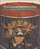 Drawing on America's Past: Folk Art, Modernism, and the Index of American Design (0807827940) by Clayton, Virginia Tuttle