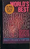 Worlds Best Science Fiction 1965 G-551: Greenplace; Men of Good Will; Bill For Delivery; Four Brands of Impossible; A Niche in Time; and Others