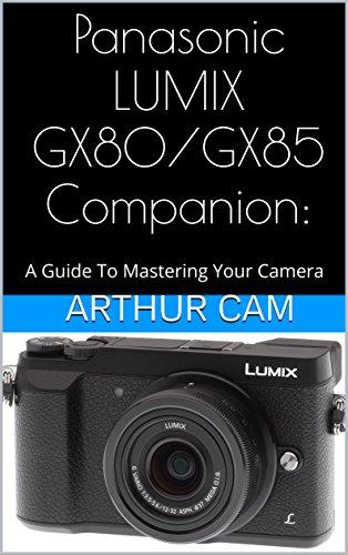 panasonic-lumix-gx80-gx85-companion-a-guide-to-mastering-your-camera