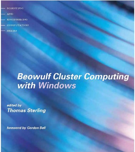 Beowulf Cluster Computing with Windows (Scientific and Engineering Computation)