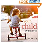 Your Child in Pictures: The Parents'...