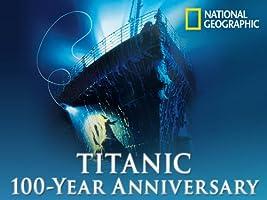 Titanic 100 Year Anniversary Volume 1