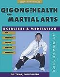 Qigong for Health & Martial Arts: Exercises and Meditation (Qigong, Health and Healing)