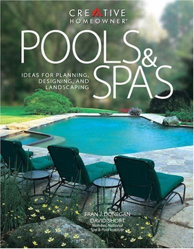 Pools and Spas: Ideas for Planning, Designing, Landscaping