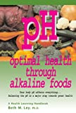 img - for pH: Optimal Health Through Alkaline Foods book / textbook / text book