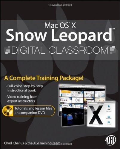 Mac OS X Snow Leopard Digital Classroom, (Book and Video Training)