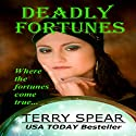 Deadly Fortunes (       UNABRIDGED) by Terry Spear Narrated by Maria Hunter Welles