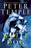 White Dog: The Fourth Jack Irish Thriller