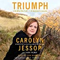 Triumph: Life after the Cult - a Survivor's Lessons Audiobook by Carolyn Jessop, Laura Palmer Narrated by Ann Marie Lee