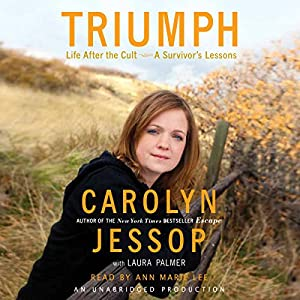 Triumph: Life after the Cult - a Survivor's Lessons | [Carolyn Jessop, Laura Palmer]
