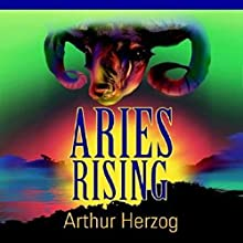 Aries Rising (       UNABRIDGED) by Arthur Herzog III Narrated by Tom Weitzek, Punch Audio