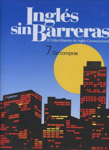 Ingles Sin Barreras: 7 De Compras (El Video-Maestro De Ingles Conversacional,, 7) back-194537