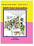 img - for Kofi Has Malaria book / textbook / text book