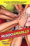 El mundo amarillo (Movie Tie-in Edition): Como luchar para sobrevivir me enseñó a vivir (Vintage Español) (Spanish Edition)