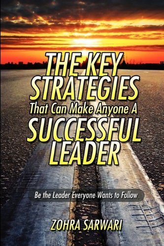 The Key Strategies That Can Make Anyone a Successful Leader098413428X
