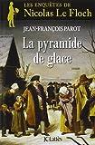 vignette de 'Les enquêtes de Nicolas Le Floch n° 12<br /> La pyramide de glace (Jean-François Parot)'