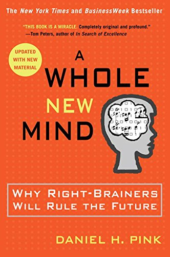 A Whole New Mind: Why Right-Brainers Will Rule the Future (Whole New World compare prices)