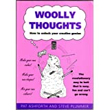Woolly Thoughts: How to Unlock Your Creative Geniusby Pat Ashforth
