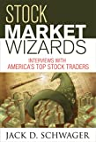 Image of Stock Market Wizards: Interviews with America's Top Stock Traders