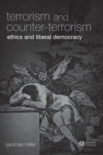Terrorism and Counter-Terrorism: Ethics and Liberal Democracy (Blackwell Public Philosophy Series)