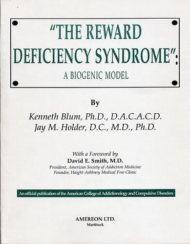 The Reward Deficiency Syndrome: A Biogenic Model