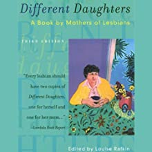 Different Daughters: A Book by Mothers of Lesbians, 3rd Edition (       UNABRIDGED) by Louise Rafkin (editor) Narrated by Brenda Grace