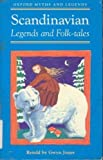Scandinavian Legends and Folk-tales (Oxford Myths and Legends) (0192741500) by Jones, Gwyn