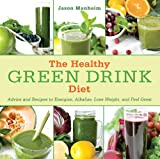 Image of The Healthy Green Drink Diet: Advice and Recipes to Energize, Alkalize, Lose Weight, and Feel Great
