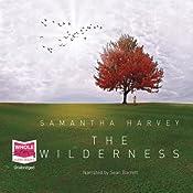 The Wilderness | [Samantha Harvey]