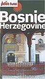 echange, troc François-Xavier Delisse, Dominique Auzias, Jean-Paul Labourdette, Collectif - Le Petit Futé Bosnie-Herzégovine