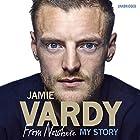 Jamie Vardy: The Boy from Nowhere Hörbuch von Jamie Vardy Gesprochen von: Steven Kynman