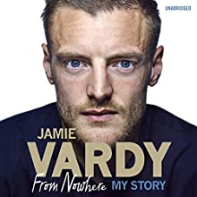 Jamie Vardy: The Boy from Nowhere Audiobook by Jamie Vardy Narrated by Steven Kynman