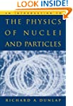 An Introduction to the Physics of Nuc...