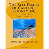 Bell Family of Carteret County, NC (2012 Ed.), Vol 1