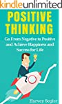 Positive Thinking: Go From Negative t...