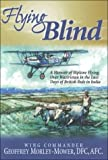 img - for Flying Blind: A Memoir of Biplane Flying over Waziristan in the Last Days of British Rule in India by Morley-Mower, Geoffrey (June 1, 2000) Hardcover First Edition book / textbook / text book