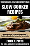 Top Class, Special And Famous Slow Cooker Recipes: Latest Collection of Top 30 Tested, Proven, Most-Wanted & Delicious Slow Cooker Recipes For You And Your Family (English Edition)