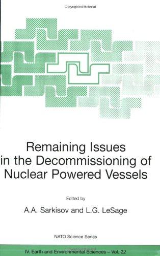 Noch Fragen in die Stilllegung von nuklearen Motorschiffe: einschließlich Fragen im Zusammenhang mit der ökologischen Sanierung der unterstützenden Infrastruktur (Nato Science Series: IV)