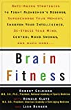 img - for Brain Fitness: Anti-Aging to Fight Alzheimer's Disease, Supercharge Your Memory, Sharpen Your Intelligence, De-Stress Your Mind, Control Mood Swings, and Much More book / textbook / text book