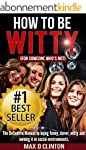 How to be Witty (For Someone Who is N...