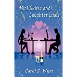 Mini Skirts and Laughter Linesby Carol E. Wyer