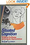 Situated Cognition: On Human Knowledg...