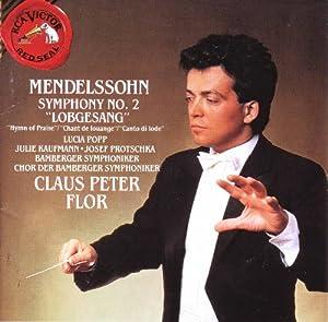 Felix Mendelssohn, Claus Peter Flor, Lucia Popp, Julie Kaufmann, Josef