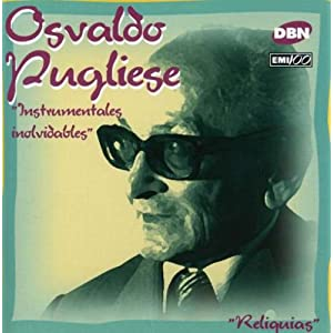 Osvaldo Pugliese - Instrumentales Inolvidables