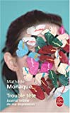 echange, troc Mathilde Monaque - Trouble tête - Journal intime de ma dépression