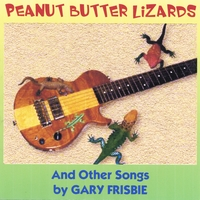 Peanut Butter Lizards & Other Songs