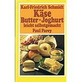K�se - Butter - Joghurt leicht selbstgemacht