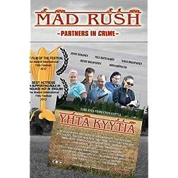 Mad Rush - (Yhtä Kyytiä)