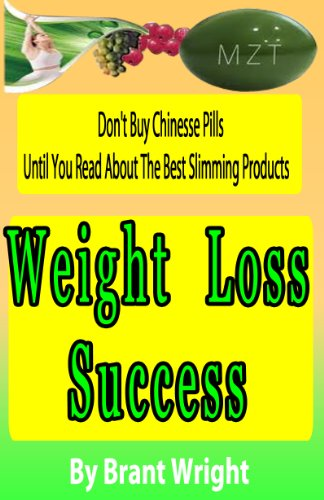 Weight Loss Success: Don't buy Chinese Pills Until You Read About Slimming Products. The Best Diet Pill Reviews. Can You Lose Weight Quickly?