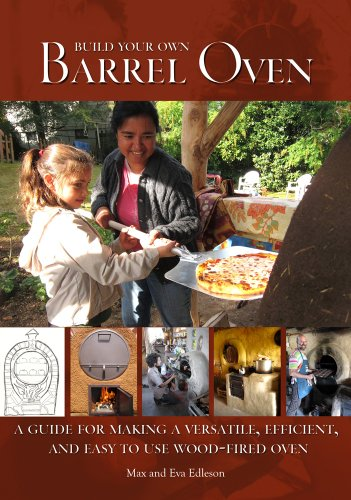 Build Your Own Barrel Oven: A Guide for Making a Versatile, Efficient, and Easy to Use Wood-Fired Oven Amazon.com